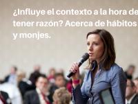 ¿Influye el contexto a la hora de tener razón? Acerca de hábitos y monjes.